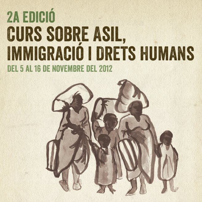 """Segona Edició Del Curs """"Asil, Immigració I Drets Humans"""": Del 5 Al 16 De Novembre"""