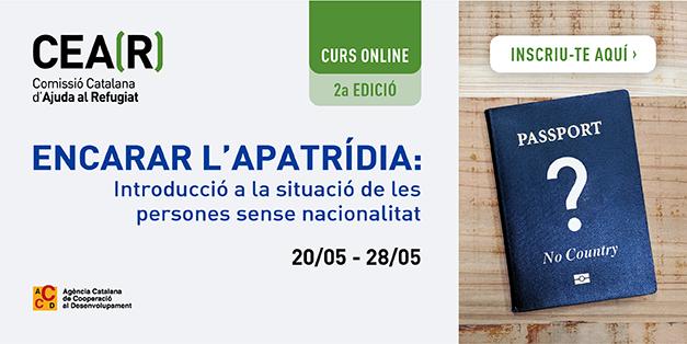 2a Edició CURS ONLINE: ENCARAR L'APATRÍDIA: INTRODUCCIÓ A LA SITUACIÓ DE LES PERSONES SENSE NACIONALITAT