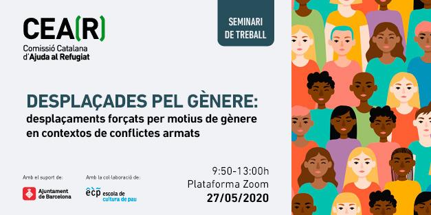 Seminari Online: Desplaçades Pel Gènere: Desplaçaments Forçats Per Motius De Gènere En Contextos De Conflictes Armats